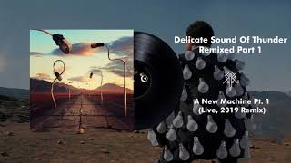 Pink Floyd - A New Machine Pt. 1 (Live, Delicate Sound Of Thunder) [2019 Remix]