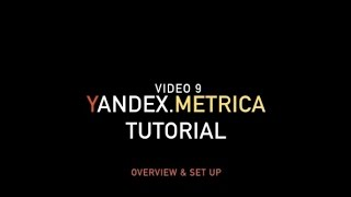 Yandex.Metrica Tutorial: Overview and set up