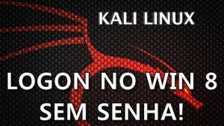 QUEBRANDO SENHA DO WINDOWS 8 DE QUALQUER USUÁRIO COM KALI LINUX