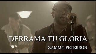 Derrama Tu Gloria (Video Oficial) - Zammy Peterson - Música Cristiana