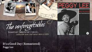 Peggy Lee It S A Good Day Remastered