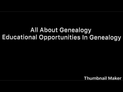 All About Genealogy - Educational Opportunities In Genealogy