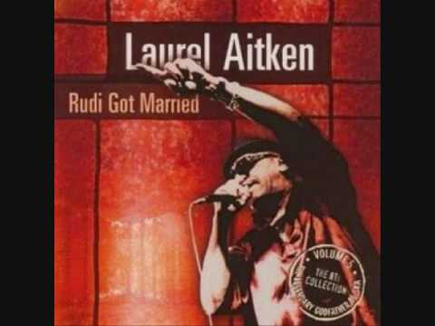 Laurel Aitken - I Loves You, Yes I Do