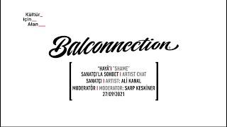 Balconnection 2021: Sanatçı'yla Sohbet/ Artist Chat: Ali Kanal