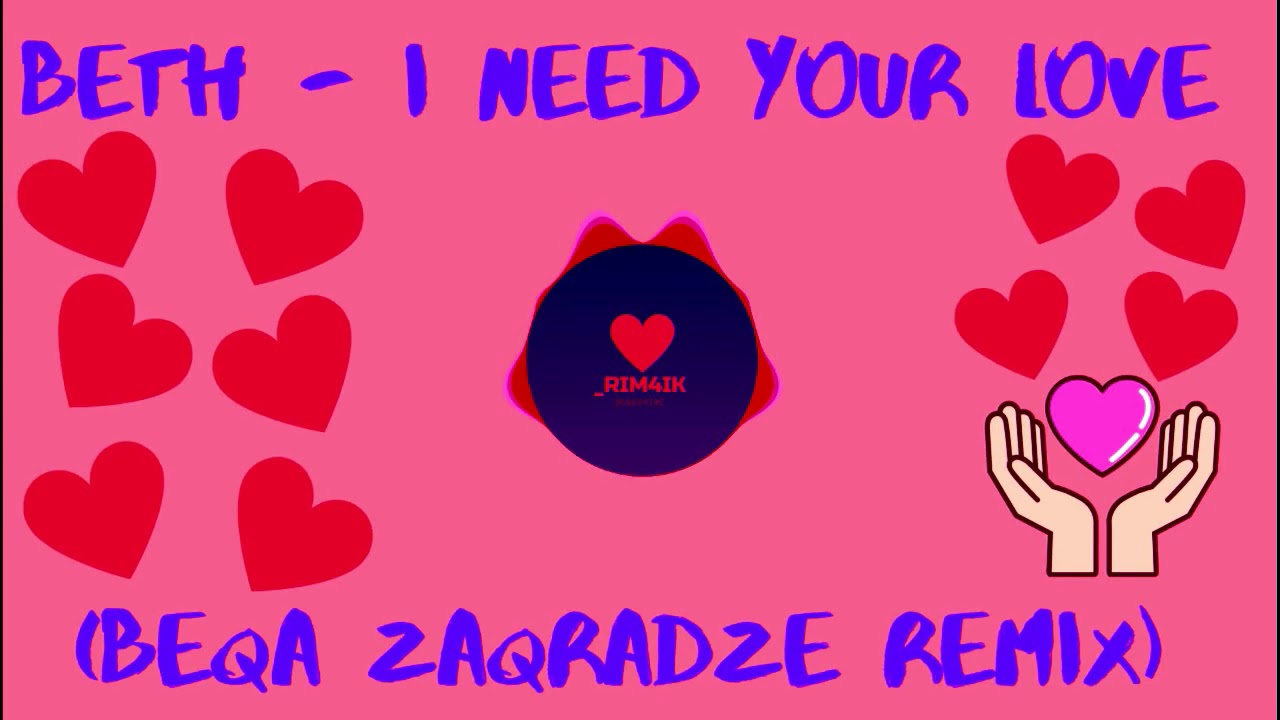 Beth   I need your love Beqa Zeqradze Remix   YouTube