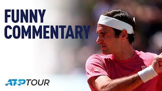 Funny Commentary | WHY WE LOVE TENNIS | ATP