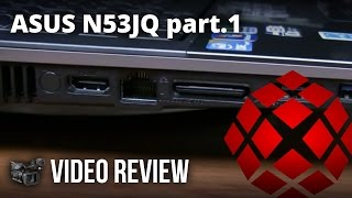 asus n53jq a1 part 1 of 2 review by xotic pc
