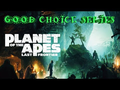 Planet of the Apes Last Frontier - Good Choices Part 3 with Best Possible Ending