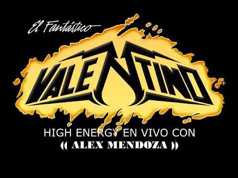 ASÍ SE VIVE EL HIGH ENERGY CON ALEX MENDOZA (( solo audio en vivo ))