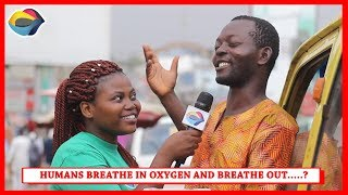 Humans Breathe in OXYGEN and Breathe Out...? | Street Quiz | Funny African Videos | Funny Videos