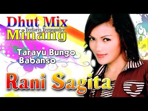 Rani Sagita - Tarayu Bungo Babanso | Dhut Mix| Dangdut Minang Terpopuler