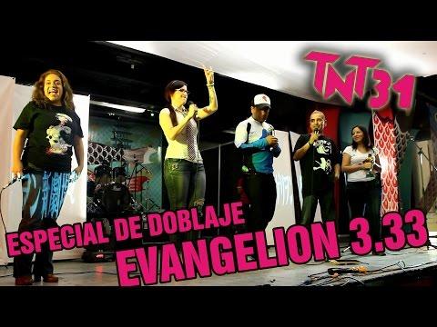 Especial de Doblaje: Evangelion 3.33, en TNT 31
