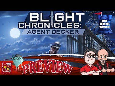 """""""Blight Chronicles: Agent Decker"""" a Dice Tower Preview - with Boardgame"""