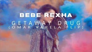 Bebe Rexha - Gateway Drug (Omar Varela Flip) (Lyrics)