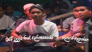 Video Gus Izza Feat Kalimasada   Kimcil Kepolen download MP3, 3GP, MP4, WEBM, AVI, FLV November 2018
