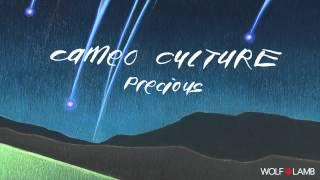 Cameo Culture - Precious (Wolf + Lamb 7am Mix)