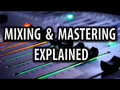 Mixing and Mastering explained