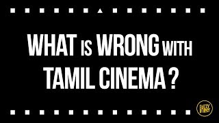 What is WRONG with Tamil Cinema? | Fully Filmy
