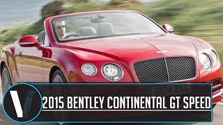 2015 Bentley Continental GT Speed Convertible Review