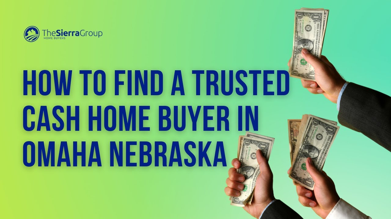 How To Find A Trusted Cash Home Buyer In Omaha Nebraska