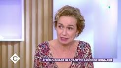 Le témoignage glaçant de Sandrine Bonnaire - C à Vous - 27/11/2019