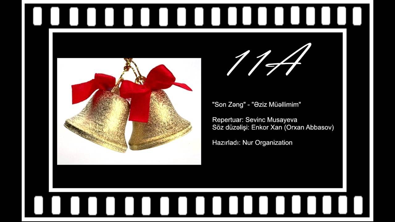 Eziz Muellimim - Son Zeng - 11 A