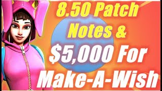 8.50 Patch Notes & $5,000 for Make-A-Wish / Fortnite