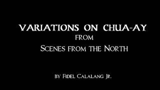 Variations on Chua-ay (Scenes from the North)
