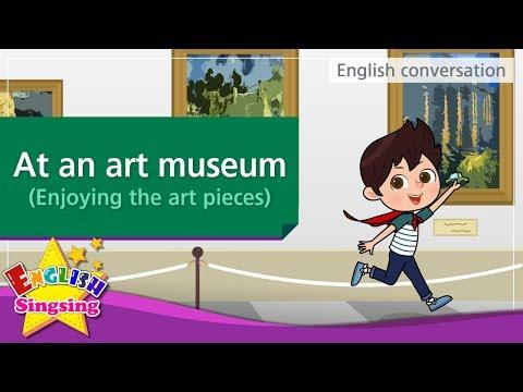 15. At an art museum – Enjoying the art pieces (English Dialogue)