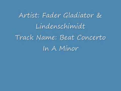Artist Fader Gladiator & Lindenschimidt- Beat Concerto In A Minor