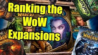 Ranking the World of Warcraft Expansions (From Worst to Best)
