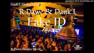 R.Dawe & Dank.L - Fake ID (Club Mix)