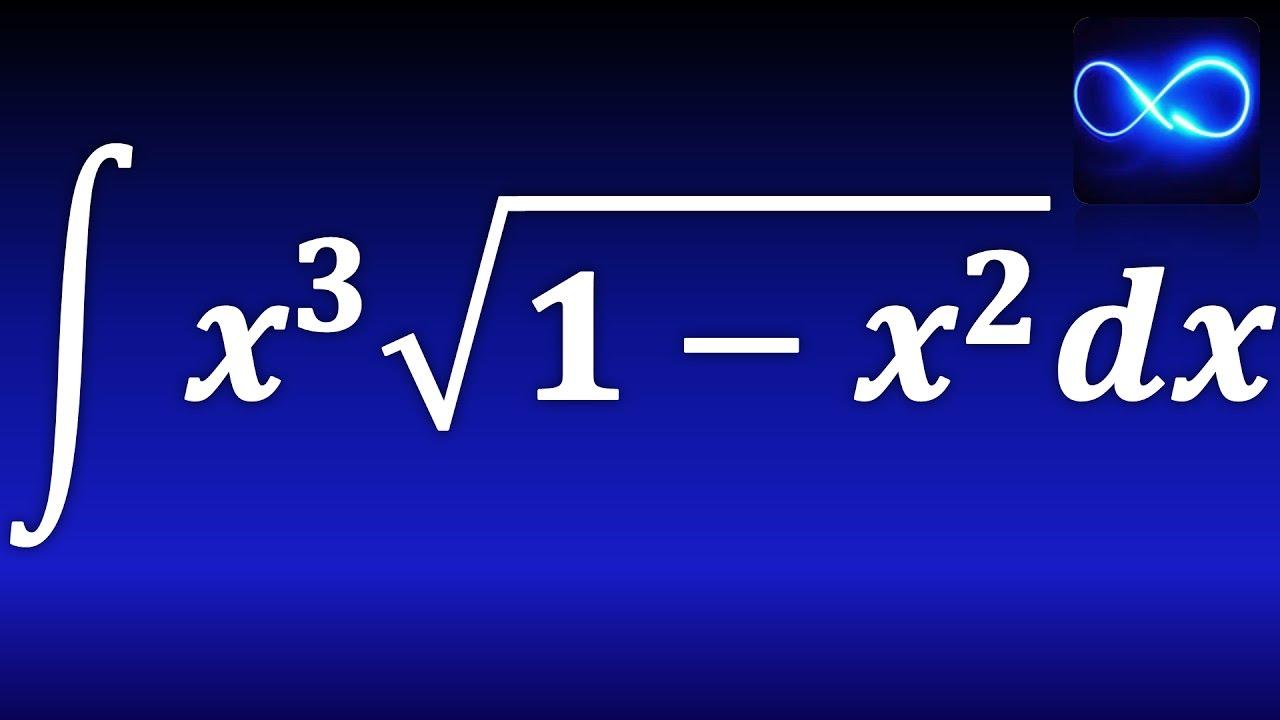 210. Integral De X^3 Por Raíz Cuadrada De 1-x^2