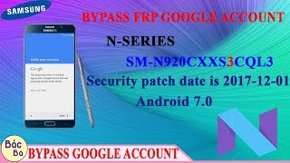 Bypass FRP Google Account N-Series Note 5 (SM-N920CF) Securiry Level 3 Android 7.0