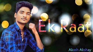 Ek Raat Male Version   Tu Toode Dil Mera Teri Aukaat Nahi   Vilen   Cover By Akash Akshay