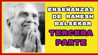 LAS ENSEÑANZAS DE RAMESH BALSEKAR TERCERA PARTE