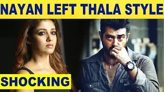NAYANTHARA has left from THALA style – what is the reason.?