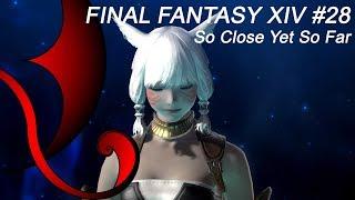 FINAL FANTASY XIV [0028] - [side quest] So Close Yet So Far [Lv8]