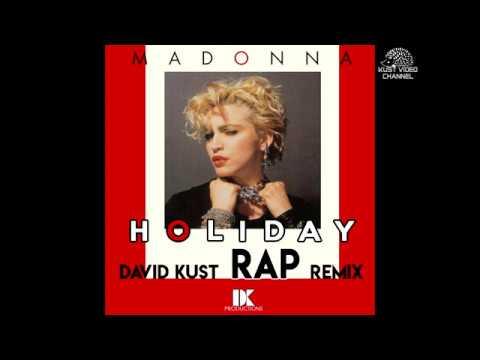 Madonna feat Mc Miker G and Dj Sven - Holiday (David Kust RAP Remix)