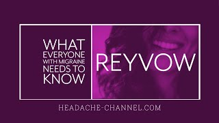 Reyvow / lasmiditan for Migraine - What YOU Need to Know