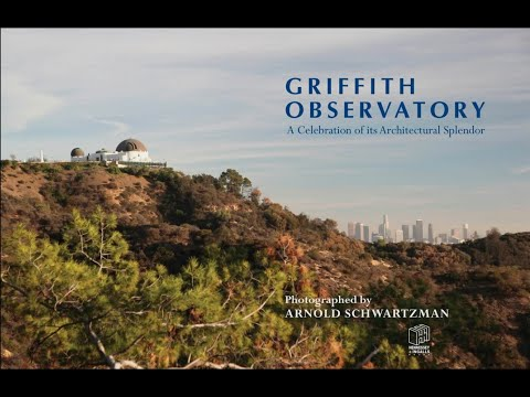 The Architecture of Griffith Observatory presented by Arnold Schwartzman