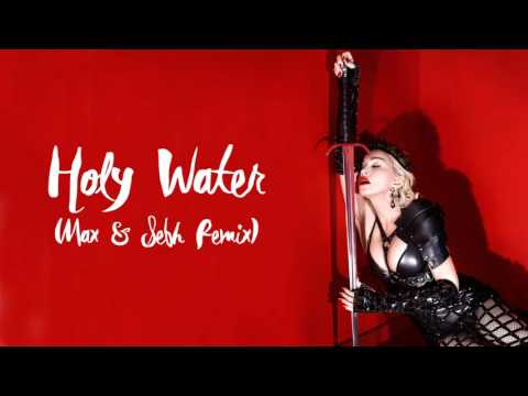 Madonna -  Holy Water (Max & Sebh Remix)