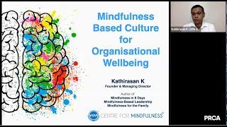 Mindfulness Based Culture for Organisational Wellbeing   Kathirasan K   Centre for Mindfulness