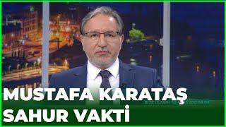 Prof. Dr. Mustafa Karataş İle Sahur Vakti - 23 Mayıs 2020