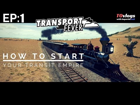 Transport Fever: How to Start Your Transit Empire // Tutorial Series - EP1