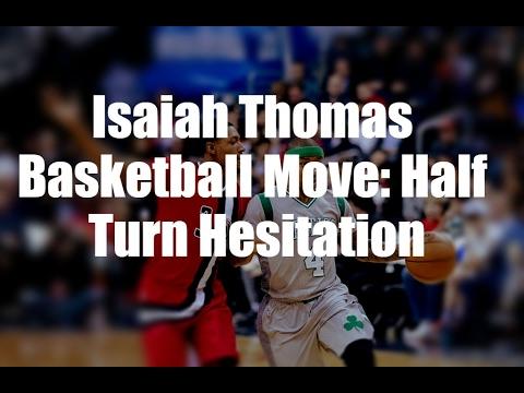 Isaiah Thomas Basketball Move: Half Turn Hesitation