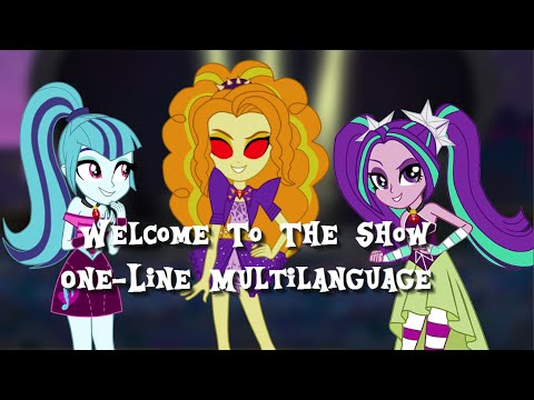 Welcome To The Show *The Dazzlings* One-Line Multilanguage / MLP: EG RR