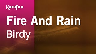 Karaoke Fire And Rain - Birdy *