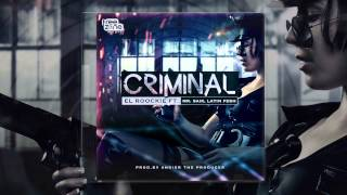 Criminal - El Roockie Ft. Mr. Saik, Latin Fresh