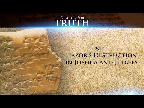 Hazor's Destruction In Joshua/Judges (Part One): Digging For Truth Episode 60